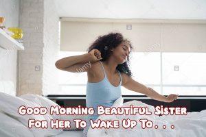 Good Morning Beautiful Sister